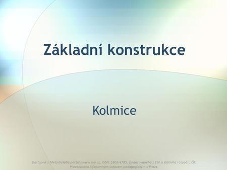 Základní konstrukce Kolmice.