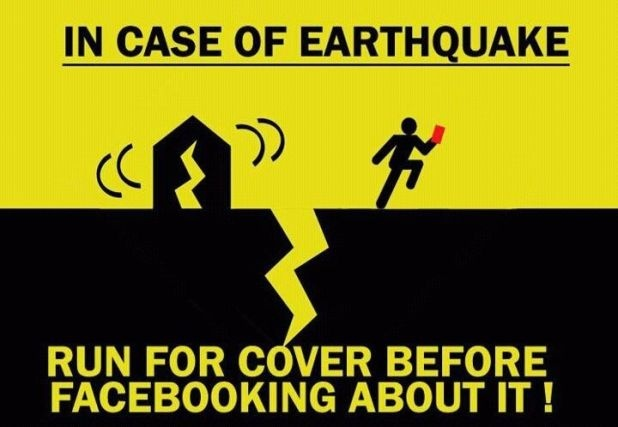 lolol earthquakes and facebook. However, I don't know that running for cover would be the best idea when something can fall on you. I believe the best approach is to go someplace where you cannot get crushed by a ceiling or tree?