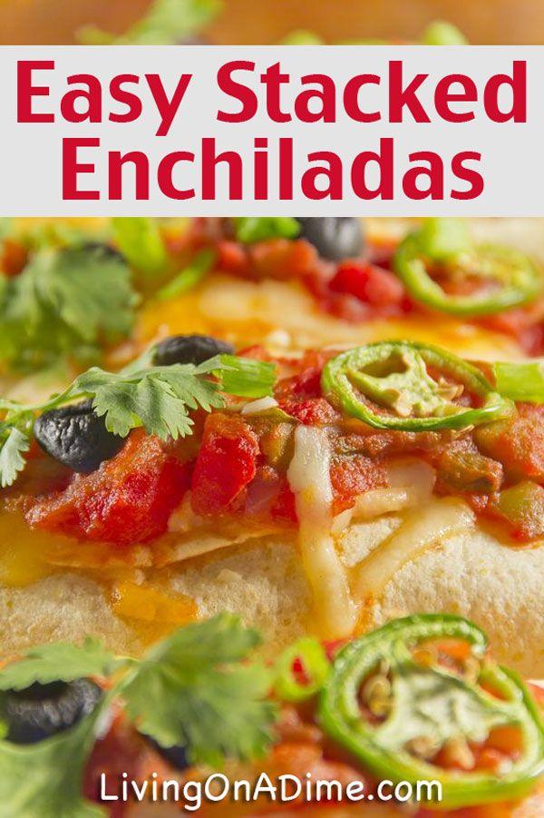 Easy Homemade Stacked Enchiladas Recipe