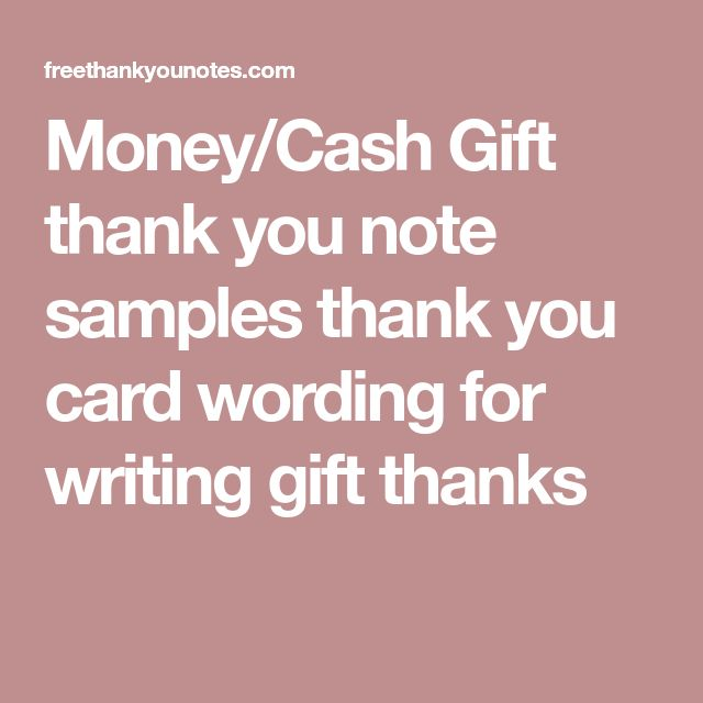 Money/Cash Gift thank you note samples thank you card wording for writing gift thanks