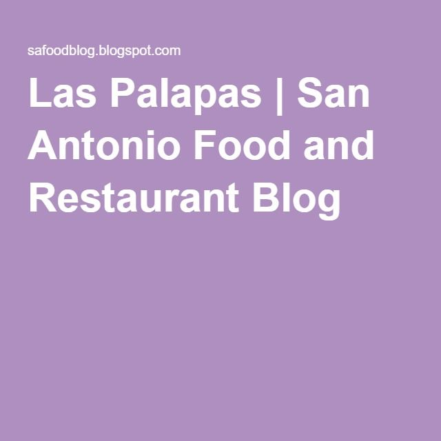 Las Palapas | San Antonio Food and Restaurant Blog