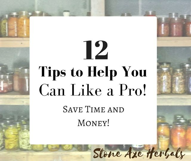 Stone Axe Herbals: 12 Tips to Canning Like a Pro