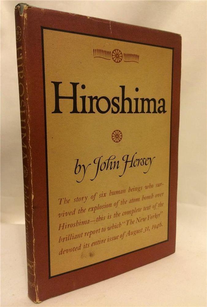 HIROSHIMA JOHN HERSEY FIRST EDITION ATOMIC BOMB JAPAN JAPANESE DISASTER WAR