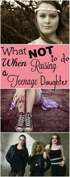 What Not to Do When Raising a Teenage Daughter