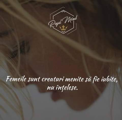 Femeile nu trebuie intelese...