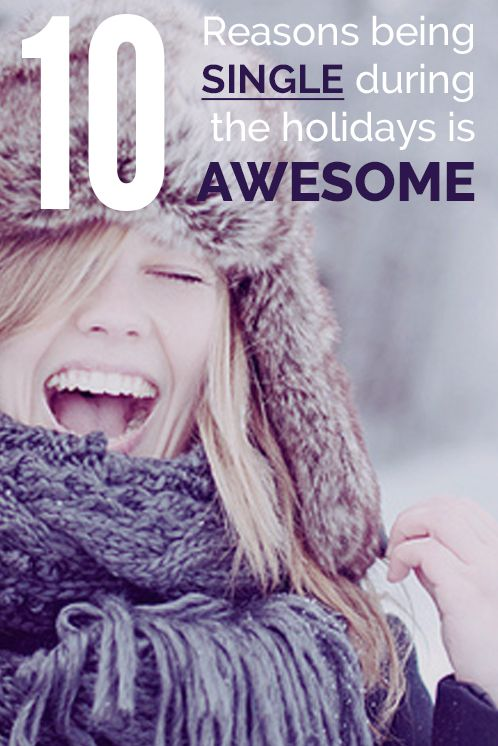10 Reasons Being Single During the Holidays is Awesome