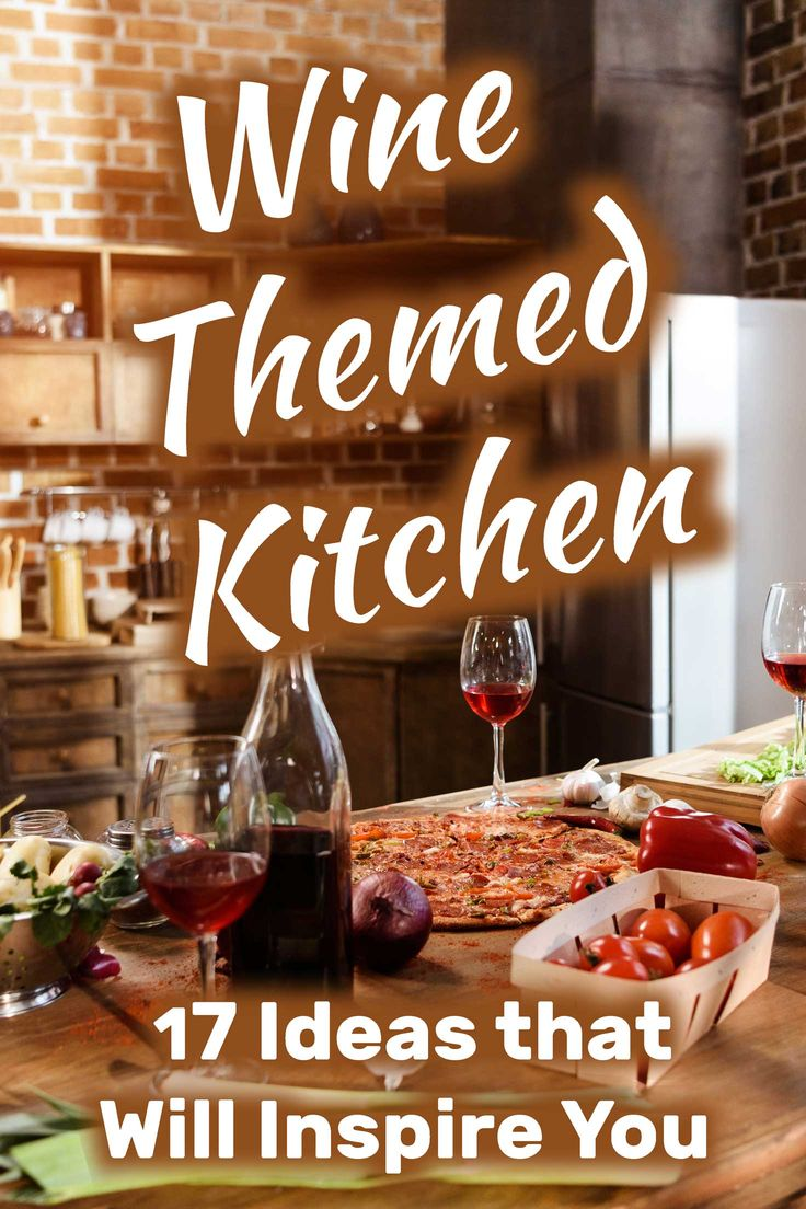 wine themed kitchen 17 ideas that will inspire you wine theme kitchen kitchen themes wine decor on kitchen ideas decoration themes id=49215