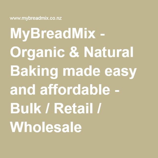 MyBreadMix - Organic & Natural Baking made easy and affordable - Bulk / Retail / Wholesale