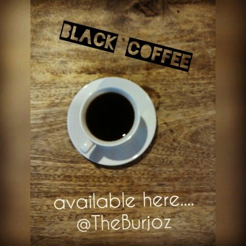 Black coffee @theburjoz