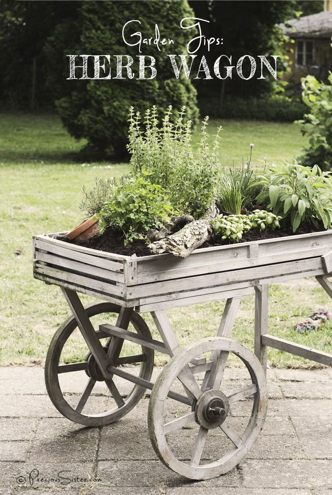 Creative Outdoor Herb Gardens • Ideas and Tutorials! Including from 'precious sister', this herb wagon garden.