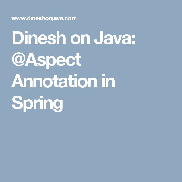 Dinesh on Java: @Aspect Annotation in Spring