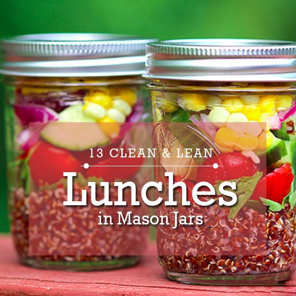"13 Clean & Lean Lunches in Mason Jars--these make for the perfect ""grab n go"" lunch! #lunch #masonjars #DIY"