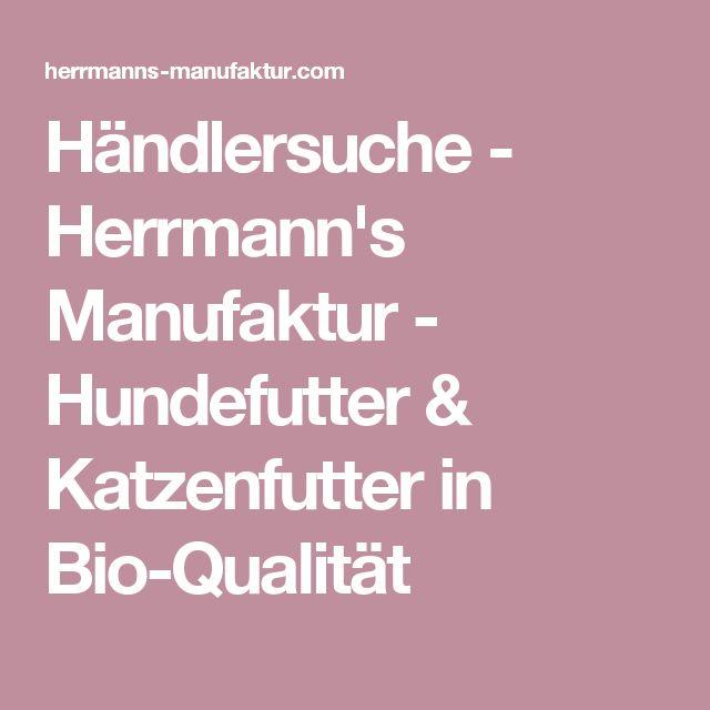 Händlersuche - Herrmann's Manufaktur - Hundefutter & Katzenfutter in Bio-Qualität