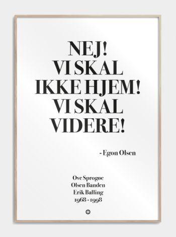 'Olsen banden' plakat: NEJ! VI SKAL IKKE HJEM! VI SKAL VIDERE!
