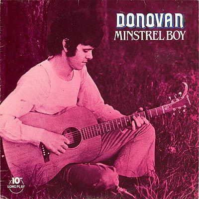 Artist:  Donovan  Title:  Minstrel Boy
