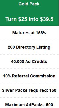 RevTrafficVerts Gold Pack http://bit.ly/revtrafficverts Turn $25 into $39.5 Matures at 158% 200 Directory Listing 40.000 Ad Credits 10% Referral Commission Silver Packs required: 150 Maximum AdPacks: 500