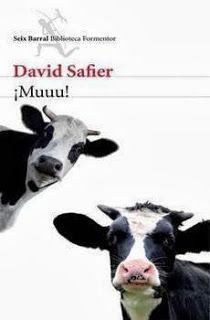 ¡Muuu! / David Safier. Lolle pasa por una etapa bastante mala: no sólo ha descubierto que su queridísimo toro la engaña, además se ha enterado de que el ganadero quiere vender la finca y que todas las vacas del rebaño acabarán entre dos rebanadas de pan. Pero aún hay esperanza. Un gato italiano de mundo le dice que existe un paraíso para las vacas: ¡la India! Así que Lolle emprende un viaje hacia la tierra prometida.