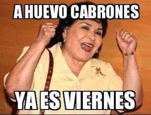 Cuando ya llegó el fin de semana: | 17 Memes de Carmen Salinas que puedes usar para cualquier ocasión