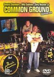 Dennis Chambers/Billy Cobham/Tony Royster, Jr.: Common Ground Inspiration [DVD] [English] [2005]