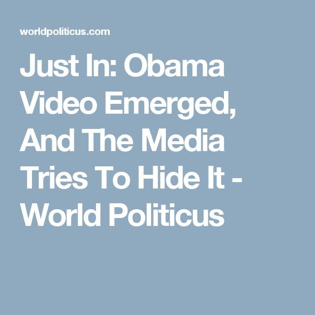 Just In: Obama Video Emerged, And The Media Tries To Hide It - World Politicus