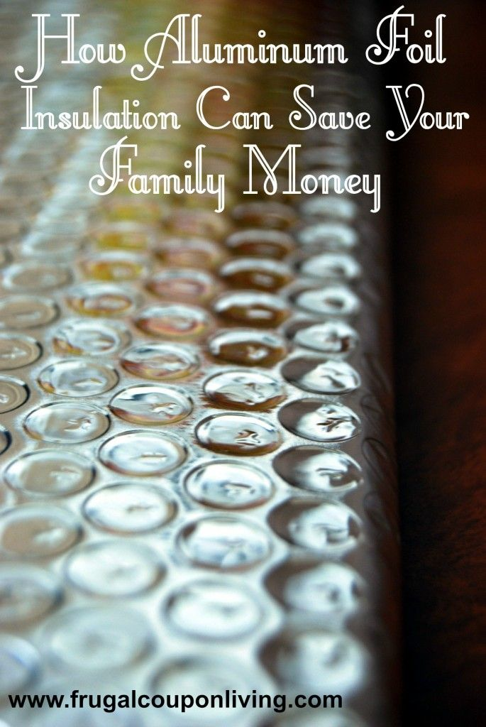 Aluminum Foil Insulation – Save Money – Household Insulation Tip on Frugal Coupon Living.
