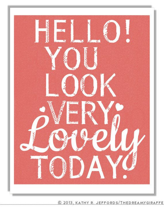 Hello You Look Lovely Today Typographic Print. Art For Bathroom. Positive Affirmation Quote Poster. Coral Girls Room Decor. Tween Wall Art.