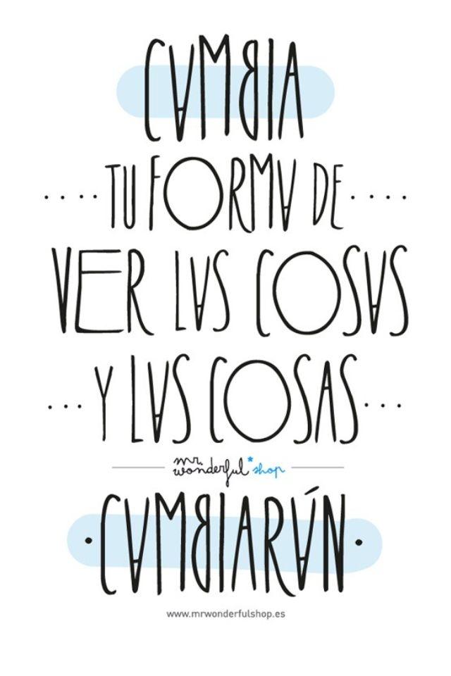 Cambia tu forma de ver las cosas, y las cosas cambiaran