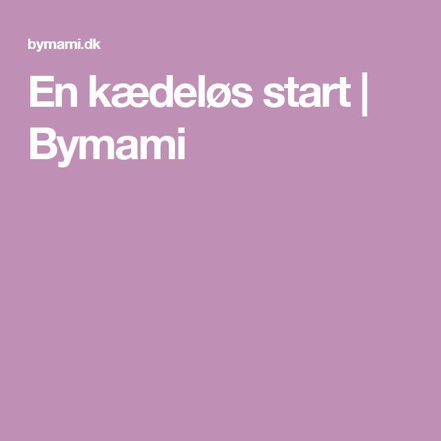 En kædeløs start | Bymami