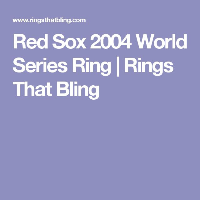 Red Sox 2004 World Series Ring | Rings That Bling