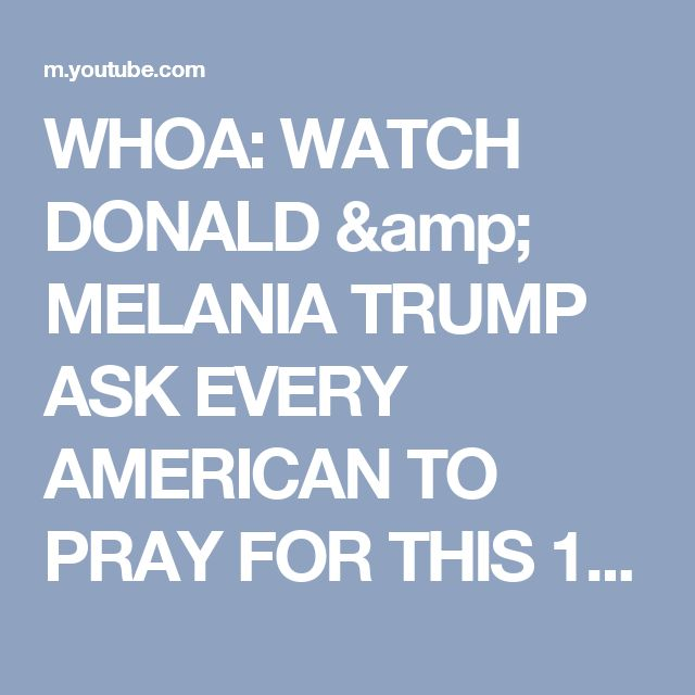 WHOA: WATCH DONALD & MELANIA TRUMP ASK EVERY AMERICAN TO PRAY FOR THIS 1 MIRACLE! - YouTube