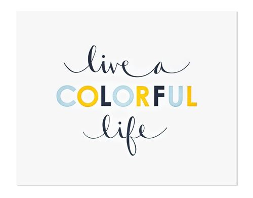 Colours Life, Inspiration, Quotes, Sugar Paper, Wisdom, Things, Living, Design, Colors Life
