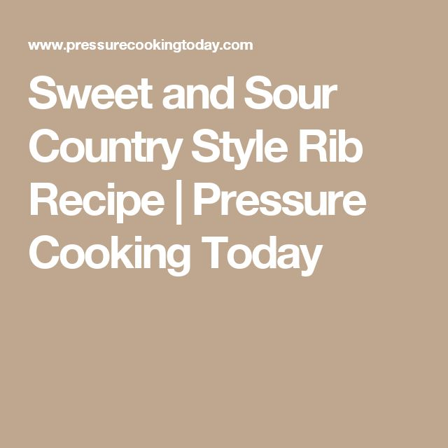 Sweet and Sour Country Style Rib Recipe | Pressure Cooking Today
