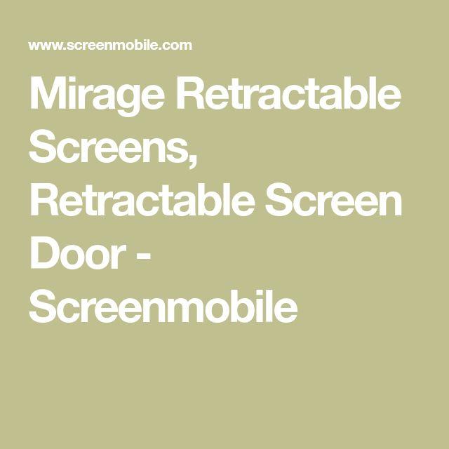 Mirage Retractable Screens, Retractable Screen Door - Screenmobile