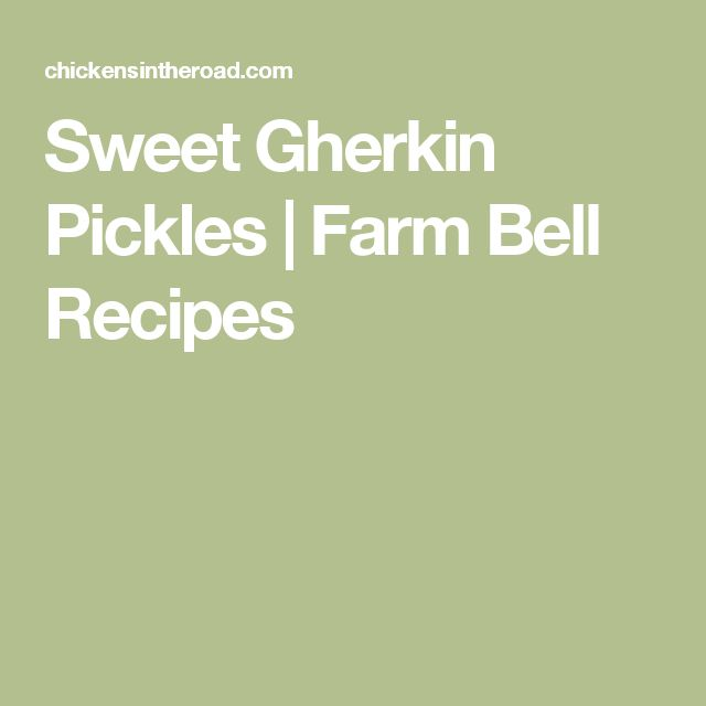 Sweet Gherkin Pickles | Farm Bell Recipes