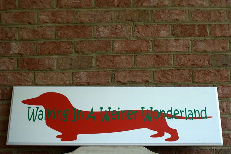 Large Dachshund - Walking In A Weiner Wonderland - Christmas Holiday Sign - Home Decor - Mantle Sign. $50.00, via Etsy.