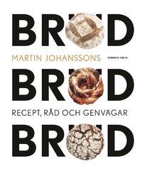 Bröd, bröd, bröd av Martin Johansson