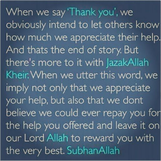 Jazakallah Khair... for when thank you just doesn't cut it. When I say this, I appreciate your help more than I could ever express and I pray that Allah (swt) blesses you a thousand times over for it.