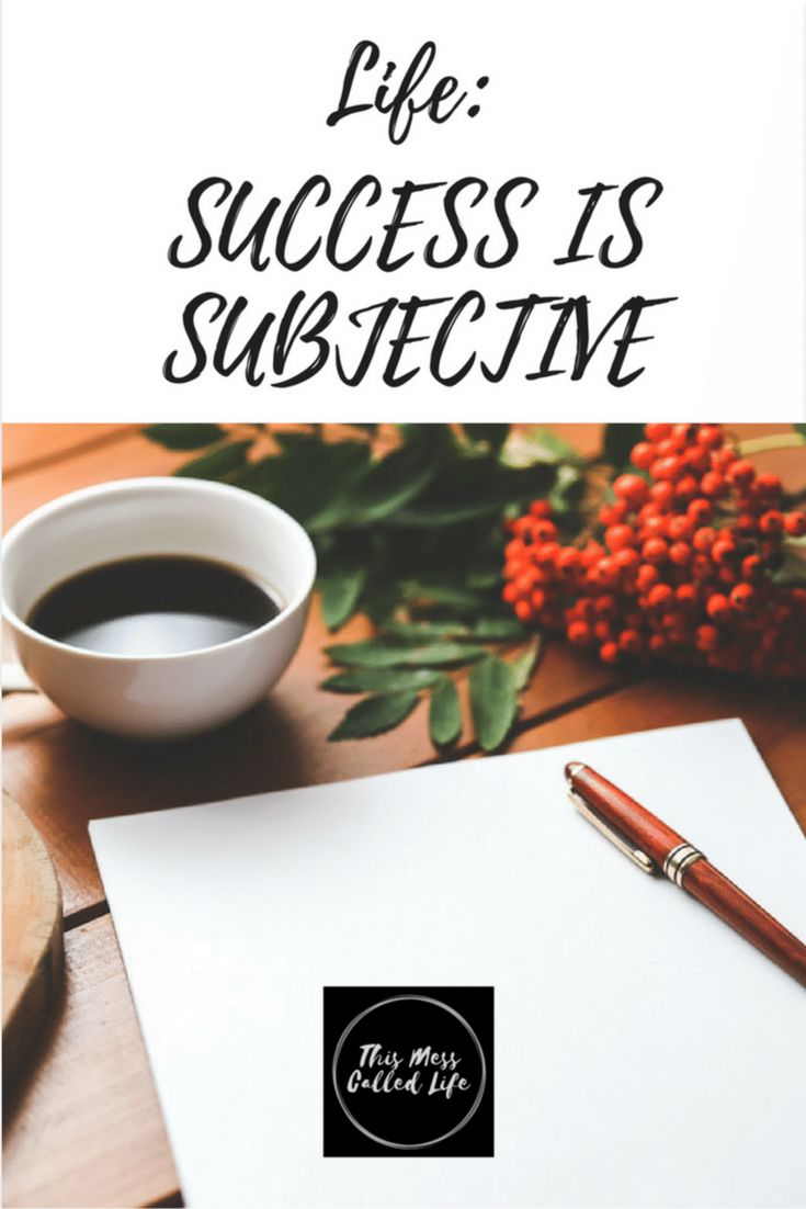 Success is Subjective, Success, Definition of success, how to be successful, women and success
