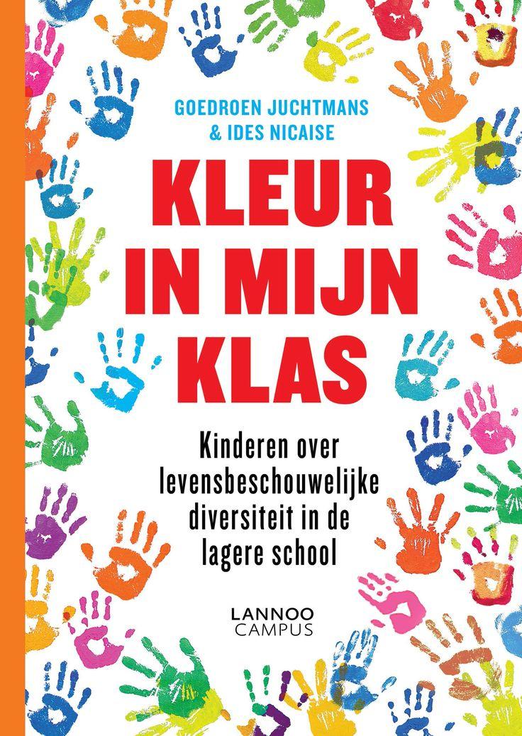 Kleur in mijn klas : kinderen over levensbeschouwelijke diversiteit in de lagere school -  Juchtmans, Goedroen -  plaats 478.6