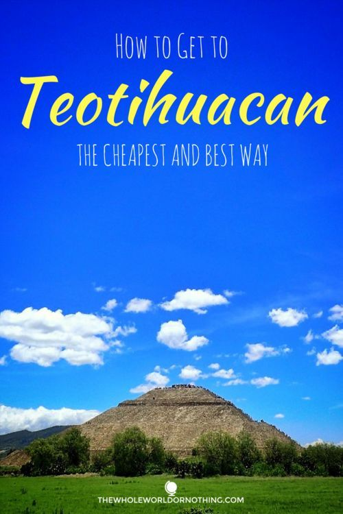 How To Get To Teotihuacan The Cheapest & Best Way | Mexico Travel | Best Sights In Mexico City | Day Trips From Mexico City | Sun & Moon Pyramids | How To Get Around In Mexico City | Central America Travel Itinerary | Independent Travel