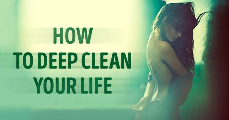 Brilliant advice onhow toreset and deep clean your life