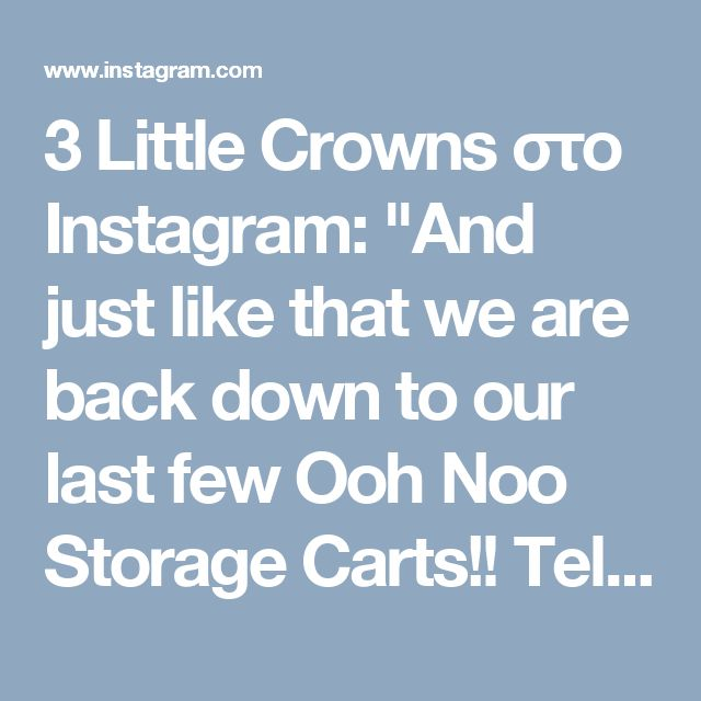 """3 Little Crowns στο Instagram: """"And just like that we are back down to our last few Ooh Noo Storage Carts!! Tell us what you use yours for? We currently have books in ours…"""" • Instagram"""