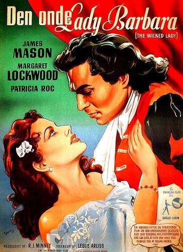 The Wicked Lady (1945): Margaret Lockwood and James Mason (Scarlett and Rhett, 200 years earlier?  Only the foreign release poster knows for sure!)