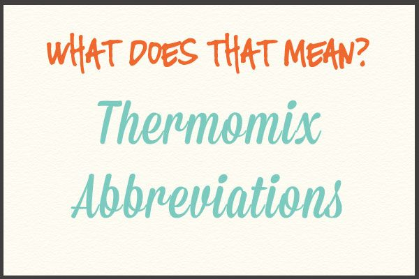 As we are all aware Thermomix can be known as having a language all of its own! So just to make life a little easier for new owners – here is a list of the most commonly used acronyms. BBL = Bowl, blade and lid set DF = Dairy Free, EDC = Every Day Cookbook …