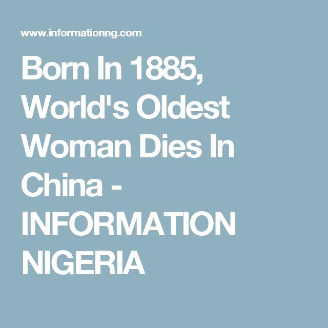 Born In 1885, World's Oldest Woman Dies In China - INFORMATION NIGERIA