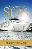 Seventeen Seas by Bronwyn Elsmore. Travel the world via cruiseship http://www.tripfiction.com/books/seventeen-seas/