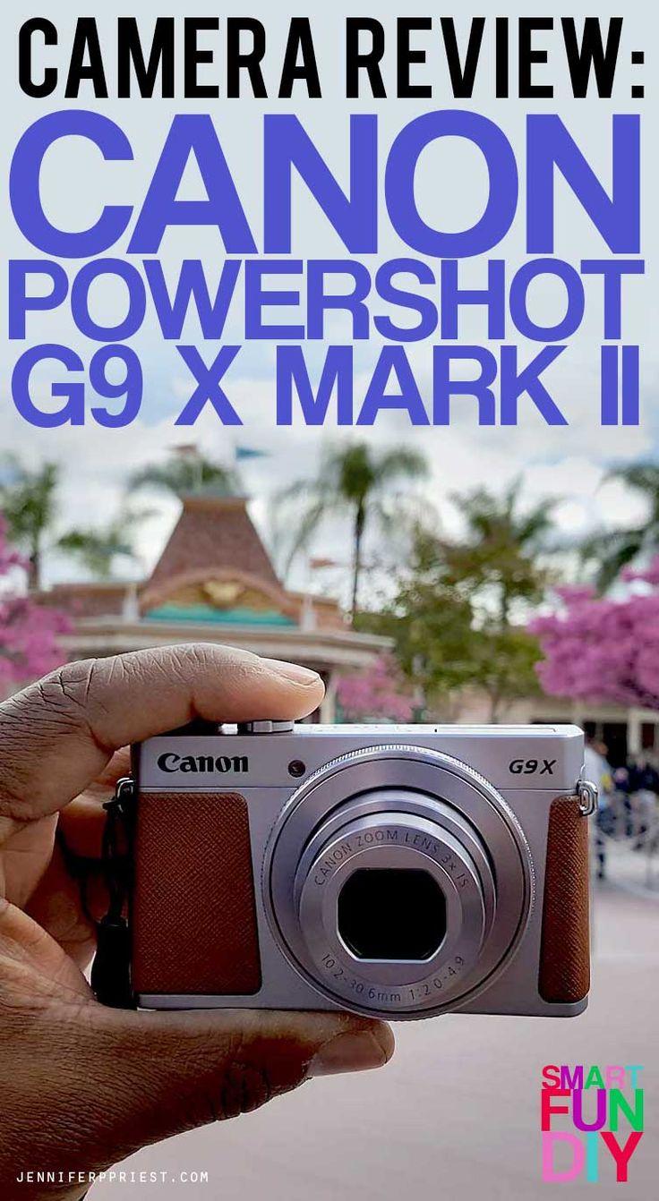 Canon PowerShot G9 X Mark II 20.1MP Digital Camera REVIEW ⋆ Smart Fun DIY