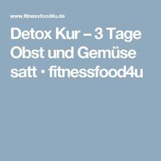 Detox Kur – 3 Tage Obst und Gemüse satt • fitnessfood4u