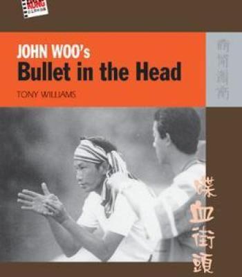 John Woo'S Bullet In The Head (The New Hong Kong Cinema) PDF