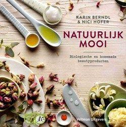 Natuurlijk Mooi - Karin Berndl & Nici Hofner - Biologische en homemade beautyproducten  Van een vale teint tot futloos haar en vermoeide ogen, de biologische recepten in dit boek lossen talloze schoonheidsproblemen op.  Van een vale tein...